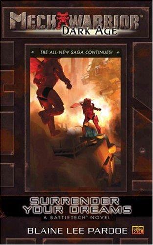 9780451461209: Surrender Your Dreams: A Battletech Novel (Mechwarrior Dark Age)