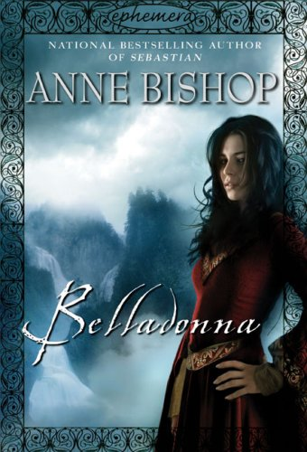 Belladonna (Ephemera, Book 2): Anne Bishop