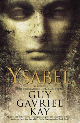 Ysabel: Kay, Guy Gavriel