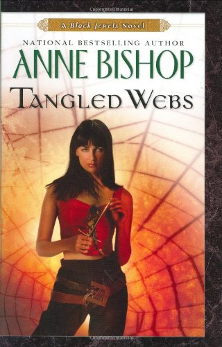 TANGLED WEBS: Bishop, Anne.