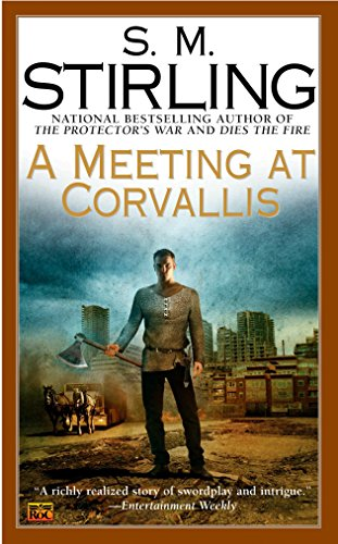 9780451461667: A Meeting at Corvallis (A Novel of the Change)