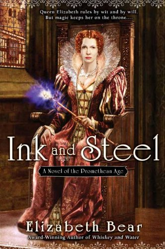 9780451462091: Ink and Steel: A Novel of the Promethean Age