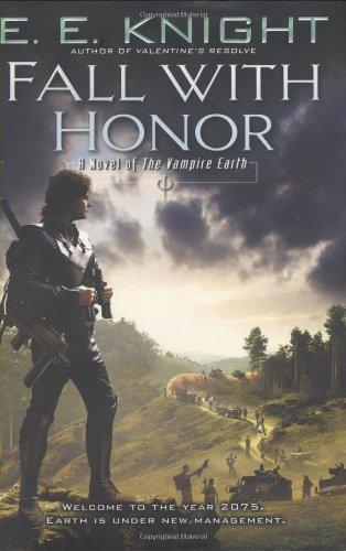 Fall with Honor (Vampire Earth, Book 7): Knight, E.E.