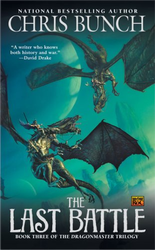 9780451462435: The Last Battle: Dragonmaster, Book Three