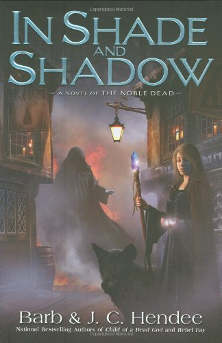 9780451462503: In Shade and Shadow: A Novel of The Noble Dead