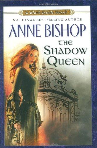 The Shadow Queen (Black Jewels, Book 7): Bishop, Anne