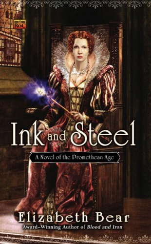 9780451462794: Ink and Steel (Promethean Age Novels)