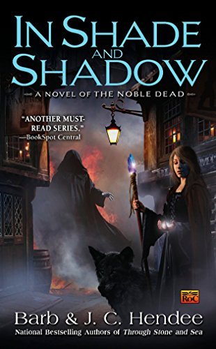 9780451463029: In Shade and Shadow: A Novel of the Noble Dead