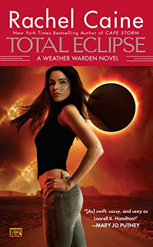 Total Eclipse (Weather Warden, Book 9): Rachel Caine