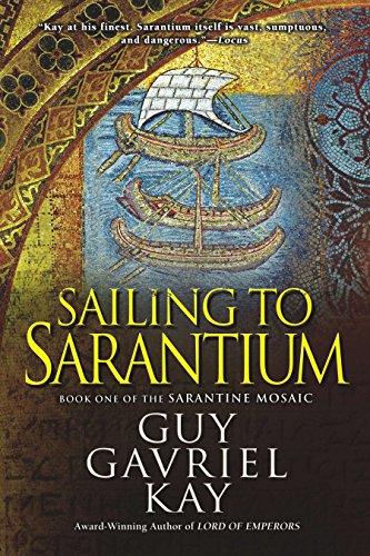 9780451463517: Sailing to Sarantium (Sarantine Mosaic)