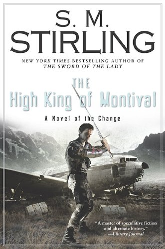 The High King of Montival: Stirling, S. M.