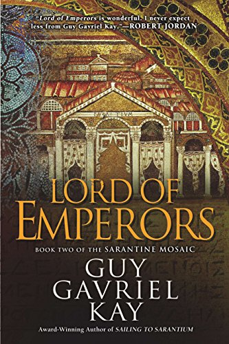 9780451463548: Lord of Emperors: Book Two of the Sarantine Mosaic