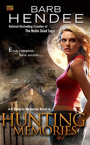 Hunting Memories: A Vampire Memories Novel: Barb Hendee