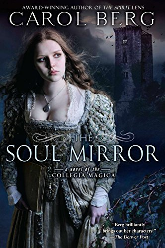 9780451463746: The Soul Mirror: A Novel of the Collegia Magica