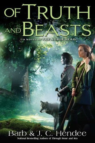9780451463753: Of Truth and Beasts: A Novel of the Noble Dead