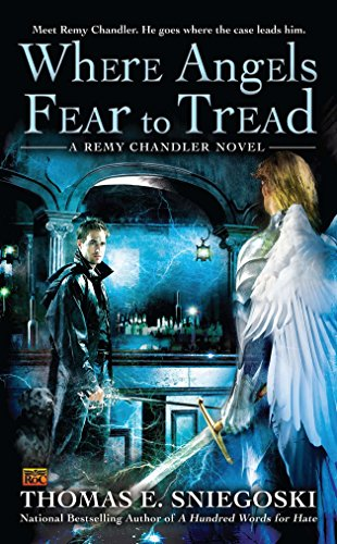 9780451463821: Where Angels Fear to Tread (Remy Chandler)
