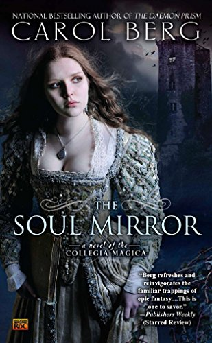 9780451463999: The Soul Mirror: A Novel of the Collegia Magica