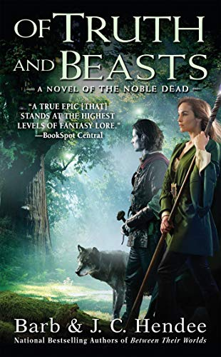 9780451464026: Of Truth and Beasts: A Novel of the Noble Dead