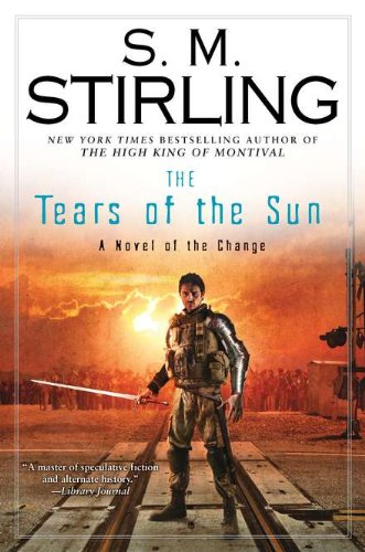 9780451464156: The Tears of the Sun: A Novel of the Change (Change Series)