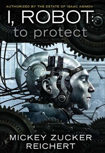 9780451464194: I, Robot:: to protect