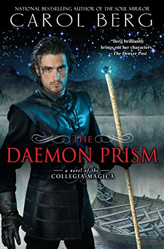 9780451464347: The Daemon Prism: A Novel of the Collegia Magica