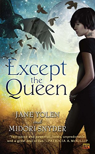 Except the Queen (0451464575) by Yolen, Jane; Snyder, Midori