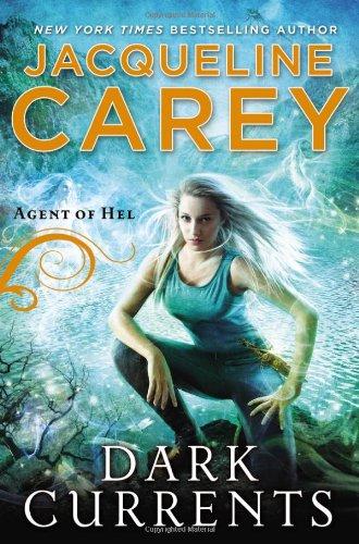 Dark Currents: Agent of Hel: Jacqueline Carey