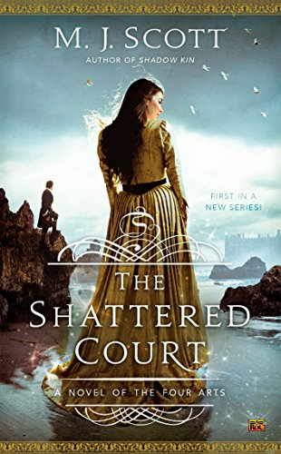 9780451465399: The Shattered Court: A Novel of the Four Arts