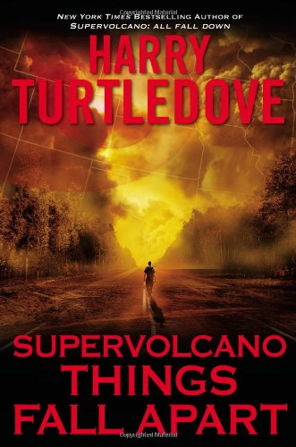 Supervolcano: Things Fall Apart (0451465687) by Harry Turtledove