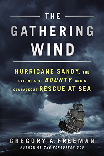 9780451465771: The Gathering Wind: Hurricane Sandy, the Sailing Ship Bounty, and a Courageous Rescue at Sea