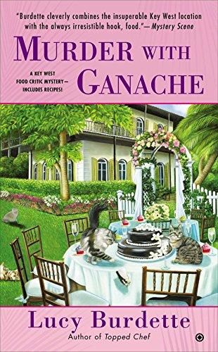 Murder on the Ganache (A Key West Food Critic Mystery): Lucy Burdette