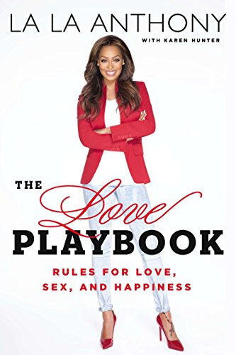 The Love Playbook: Rules for Love, Sex,: Anthony, La La;