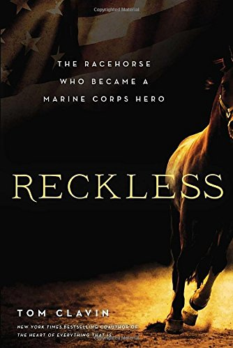 Reckless: The Racehorse Who Became a Marine Corps Hero: Clavin, Tom