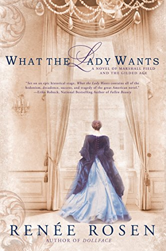 9780451466716: What the Lady Wants: A Novel of Marshall Field and the Gilded Age