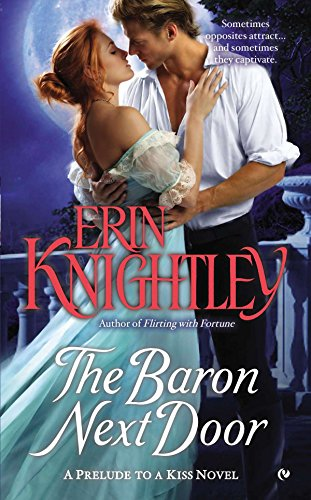 9780451466785: The Baron Next Door: A Prelude to a Kiss Novel