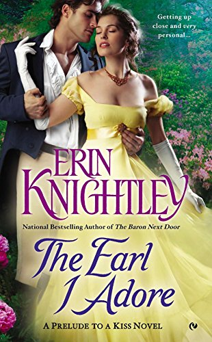 9780451466792: The Earl I Adore (A Prelude to a Kiss Novel)
