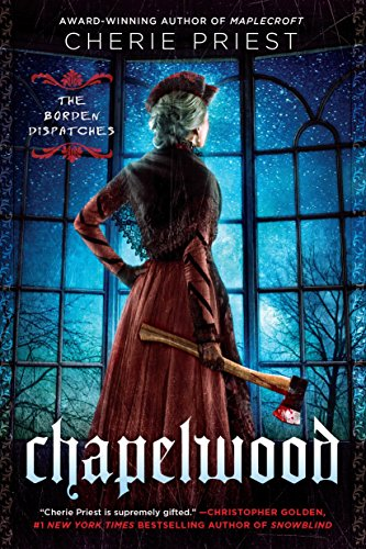 9780451466983: Chapelwood (The Borden Dispatches)