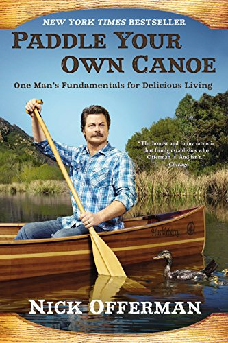 9780451467096: Paddle Your Own Canoe: One Man's Fundamentals for Delicious Living