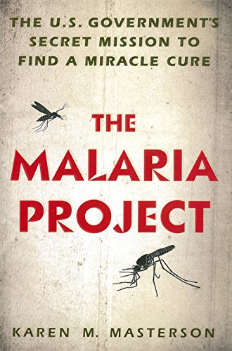 9780451467324: The Malaria Project: The U.S. Government's Secret Mission to Find a Miracle Cure