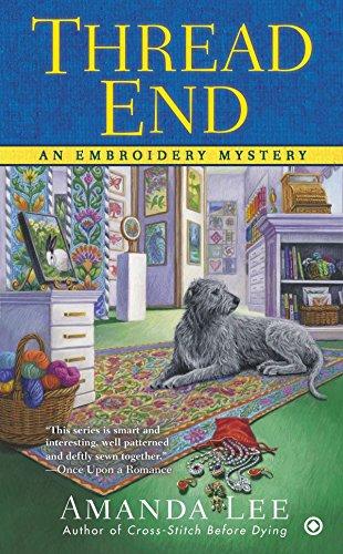 9780451467393: Thread End: An Embroidery Mystery