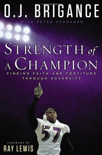 9780451467614: Strength of a Champion: Finding Faith and Fortitude Through Adversity
