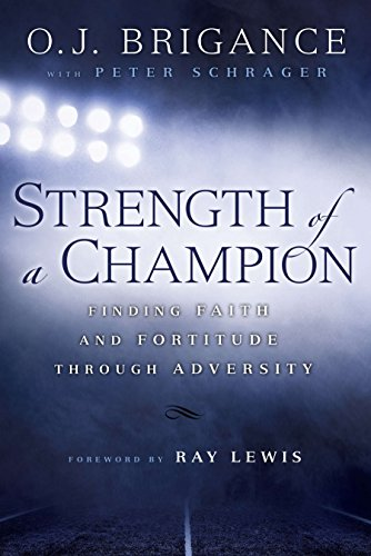 9780451467621: Strength of a Champion: Finding Faith and Fortitude Through Adversity