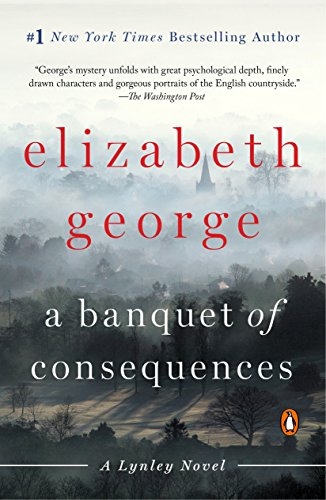 A Banquet of Consequences: A Lynley Novel: George, Elizabeth