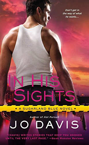 9780451467928: In His Sights: A Sugarland Blue Novel