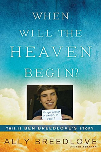 9780451468154: When Will the Heaven Begin?: This Is Ben Breedlove's Story