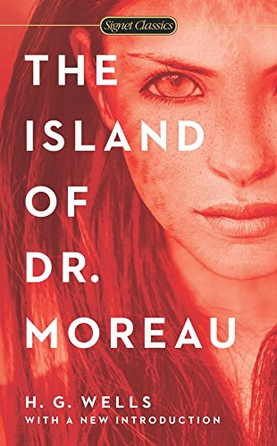 The Island of Dr. Moreau (Signet Classics): H. G. Wells,