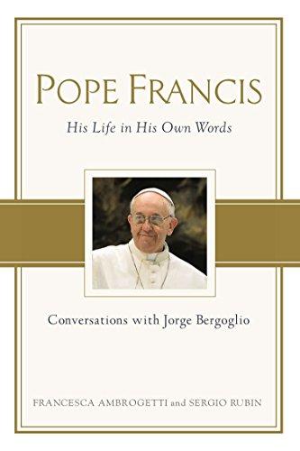 Pope Francis: Conversations with Jorge Bergoglio: His: Ambrogetti, Francesca, Rubin,