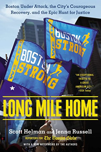9780451469427: Long Mile Home: Boston Under Attack, the City's Courageous Recovery, and the Epic Hunt for Justice