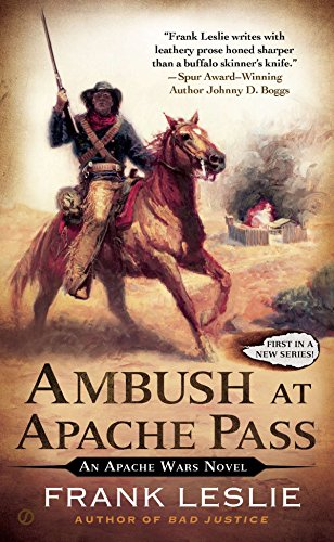 Ambush at Apache Pass: An Apache Wars Novel (Mass Market Paperback)