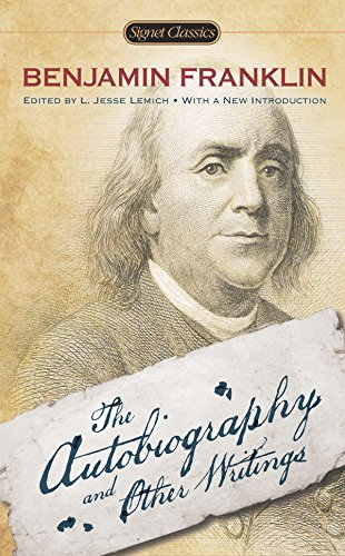 The Autobiography and Other Writings Format: MassMarket: Benjamin Franklin, Edited